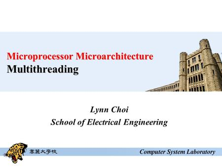 Microprocessor Microarchitecture Multithreading Lynn Choi School of Electrical Engineering.