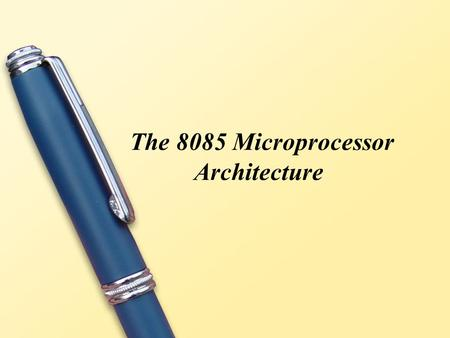 The 8085 Microprocessor Architecture. Contents The 8085 and its Buses. The address and data bus ALU Flag Register Machine cycle Memory Interfacing The.