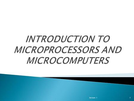 Lecture 11. 1. History of microprocessor. 2.The IBM and IBM-Compatible Personal Computers. 3.Evolution of the INTEL Microprocessor Architecture. lecture.