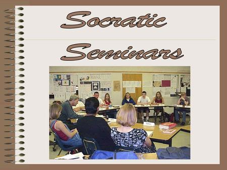 Socratic Seminars.