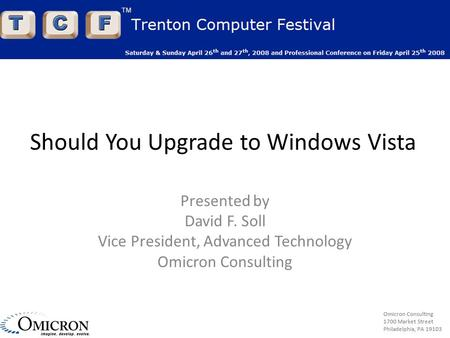 Omicron Consulting 1700 Market Street Philadelphia, PA 19103 Omicron Consulting 1700 Market Street Philadelphia, PA 19103 Should You Upgrade to Windows.