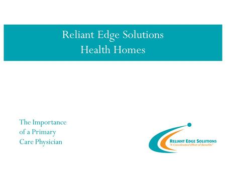 The Importance of a Primary Care Physician Reliant Edge Solutions Health Homes.