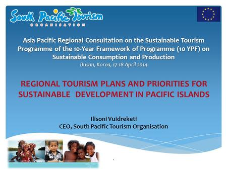 Ilisoni Vuidreketi CEO, South Pacific Tourism Organisation Asia Pacific Regional Consultation on the Sustainable Tourism Programme of the 10-Year Framework.