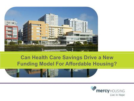 Can Health Care Savings Drive a New Funding Model For Affordable Housing?