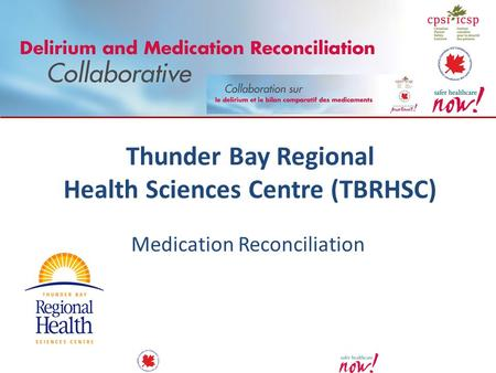 Thunder Bay Regional Health Sciences Centre (TBRHSC)