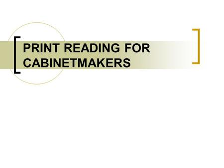 PRINT READING FOR CABINETMAKERS. PICTORIAL DRAWINGS.