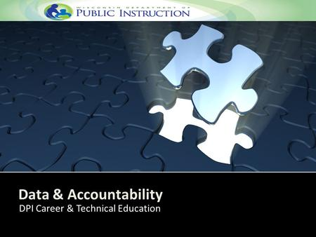Data & Accountability DPI Career & Technical Education.