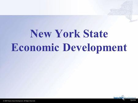 "New York State Economic Development. ""The best place in the world to live, work, raise a family and grow a business"""