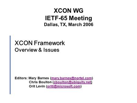 XCON Framework Overview & Issues Editors: Mary Barnes Chris Boulton