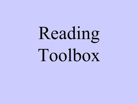 Reading Toolbox. This year you will receive your own reading toolbox! Each month you will receive a new tool. We will be completing activities at school.
