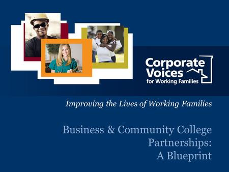 A Unique Voice Bridging Business and Policy to Shape the Competitiveness of the Workforce and Workplace Business & Community College Partnerships: A Blueprint.