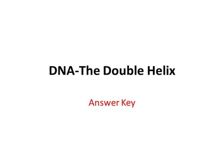 DNA-The Double Helix Answer Key.
