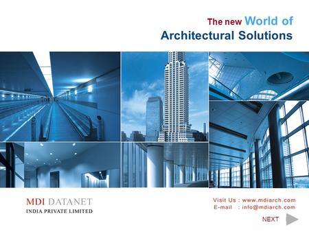 The new World of Architectural Solutions NEXT. BACKNEXT.
