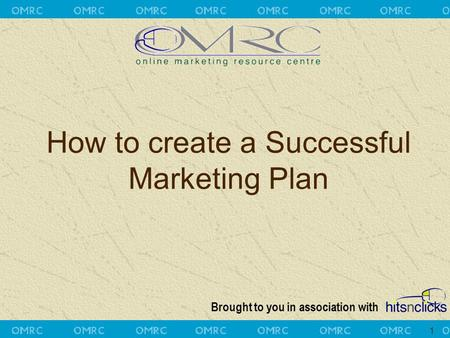 Brought to you in association with 1 How to create a Successful Marketing Plan.
