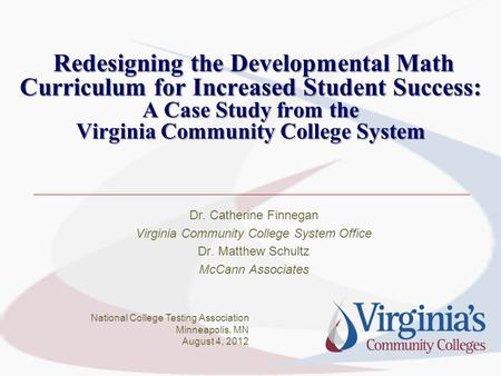 Redesigning the Developmental Math Curriculum for Increased Student Success: A Case Study from the Virginia Community College System Redesigning the Developmental.