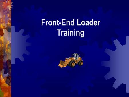 Front-End Loader Training.