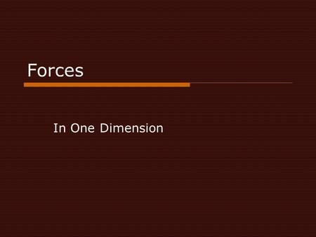 Forces In One Dimension.