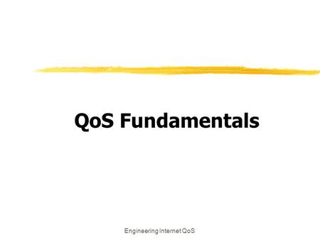Engineering Internet QoS