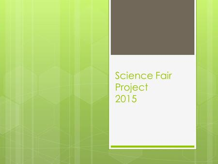 Science Fair Project 2015.