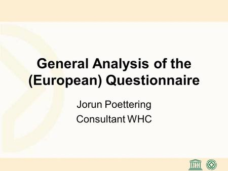 General Analysis of the (European) Questionnaire Jorun Poettering Consultant WHC.