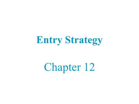Entry Strategy Chapter 12.