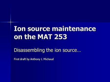 Ion source maintenance on the MAT 253