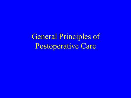 General Principles of Postoperative Care The mortality of elective surgery of pulmonary and esophageal resection remains 2 to 4 times than that of elective.