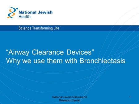 """Airway Clearance Devices"" Why we use them with Bronchiectasis"