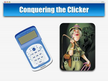Conquering the Clicker. Web Resources: