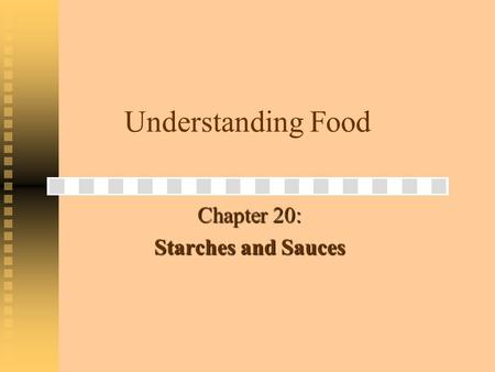 Chapter 20: Starches and Sauces