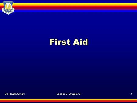 First Aid Be Health Smart Lesson 3, Chapter 3.