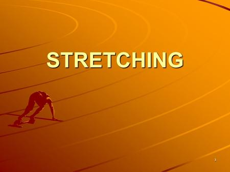STRETCHING.