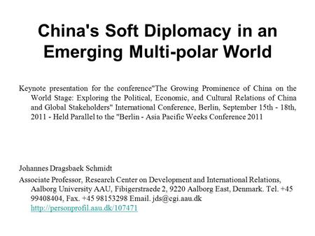 China's Soft Diplomacy in an Emerging Multi-polar World Keynote presentation for the conferenceThe Growing Prominence of China on the World Stage: Exploring.