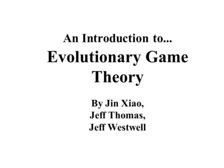 An Introduction to... Evolutionary Game Theory