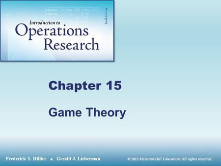© 2015 McGraw-Hill Education. All rights reserved. Chapter 15 Game Theory.