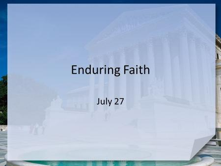 Enduring Faith July 27. Help us out … What are your best tips for enduring a long road trip? We all need endurance … in different areas of our lives 