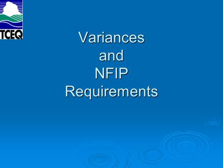 Variances and NFIP Requirements. Floodplain Management Regulations  44 CFR Section 60.6(5)  A community shall notify the applicant in writing over the.