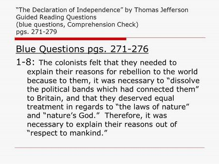 """The Declaration of Independence"" by Thomas Jefferson Guided Reading Questions (blue questions, Comprehension Check) pgs. 271-279 Blue Questions pgs."