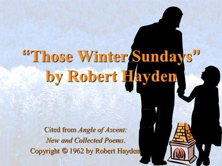 """Those Winter Sundays"" by Robert Hayden"