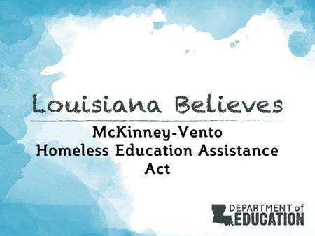 McKinney-Vento Homeless Education Assistance Act.
