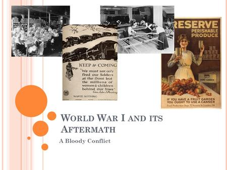 World War I A Bloody Conflict Ppt Download