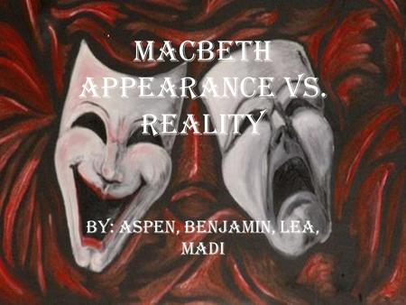 Macbeth Appearance vs. Reality