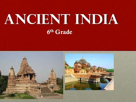 Ancient India 6th Grade.