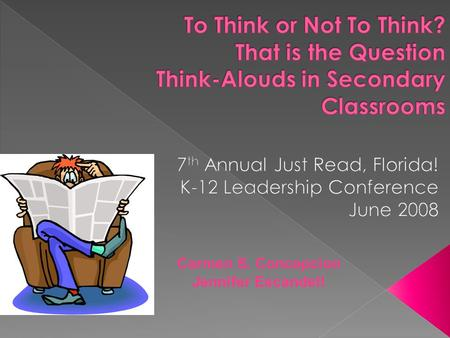 Carmen S. Concepcion Jennifer Escandell.  Introductions  Great Expectations  Objectives  Explicit Instruction  Think Alouds - Research  Think Alouds.