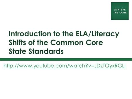 Introduction to the ELA/Literacy Shifts of the Common Core State Standards