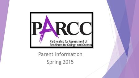 Parent Information Spring 2015. EBR Office of Professional Development and Instruction 225-226-4800.