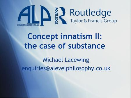 Concept innatism II: the case of substance Michael Lacewing