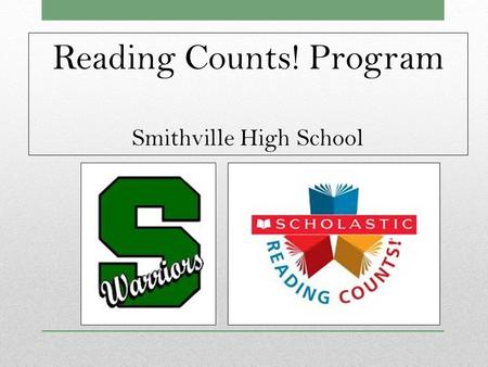 Reading Counts! Program Smithville High School. Reading Counts! S.H.S. Purpose Stateme nt The Smithville R-II school district is committed to preparing.