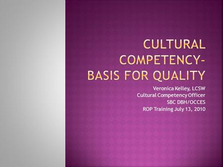 Cultural Competency- Basis for Quality