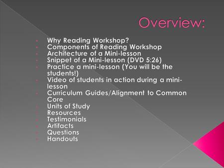 Overview: Why Reading Workshop? Components of Reading Workshop